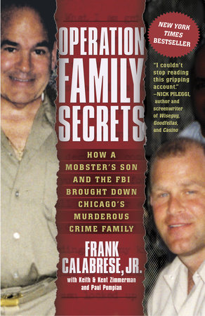 Operation Family Secrets by Frank Calabrese, Jr., Keith Zimmerman, Kent Zimmerman and Paul Pompian