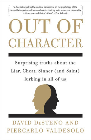 Out of Character by David DeSteno and Piercarlo Valdesolo