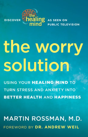 The Worry Solution by Martin Rossman, M.D.