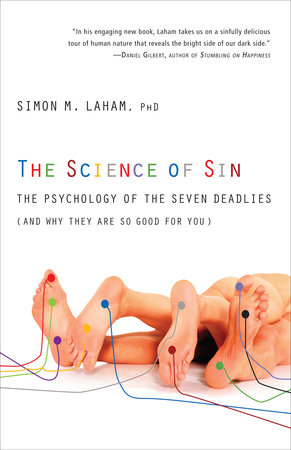 The Science of Sin by Simon M. Laham, PhD