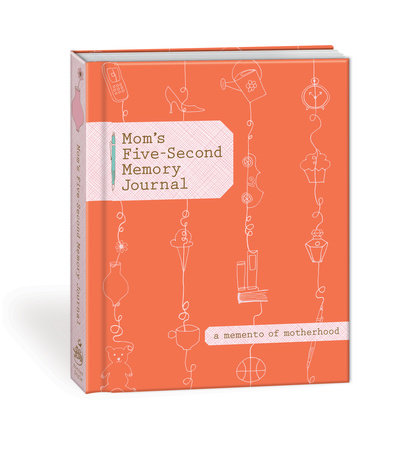 Mom's Five-Second Memory Journal by Potter Gift