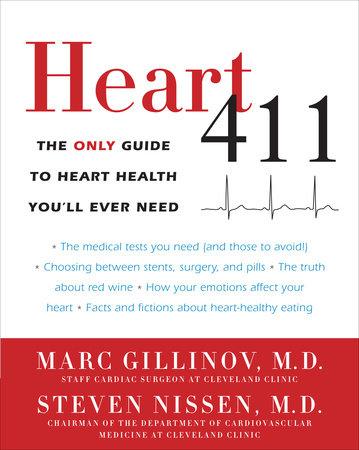 Heart 411 by Marc Gillinov, M.D. and Steven Nissen, M.D.