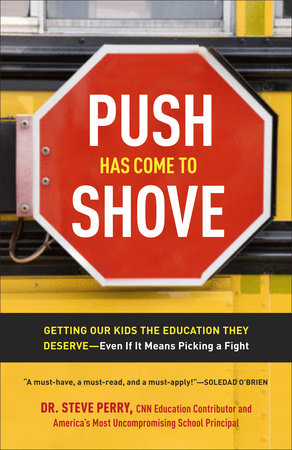 Push Has Come to Shove by Dr. Steve Perry