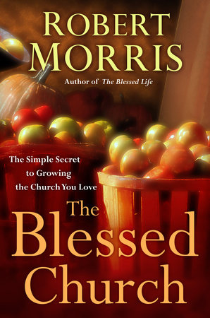 The Blessed Church by Robert Morris