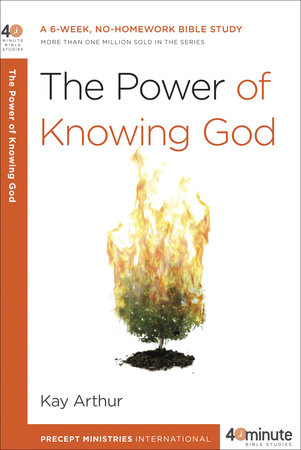 The Power of Knowing God by Kay Arthur