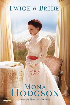 Twice a Bride by Mona Hodgson