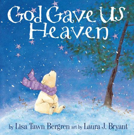 God Gave Us Heaven by Lisa Tawn Bergren