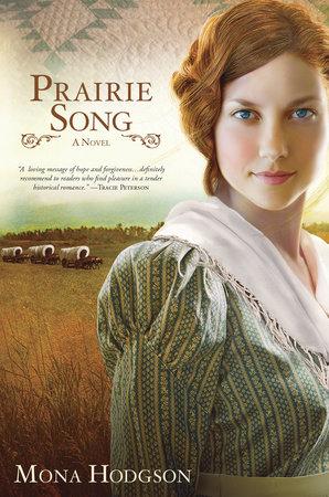 Prairie Song by Mona Hodgson