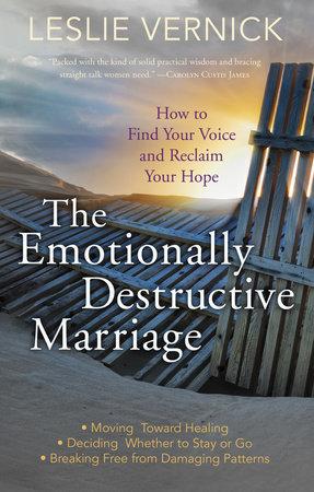 The Emotionally Destructive Marriage by Leslie Vernick