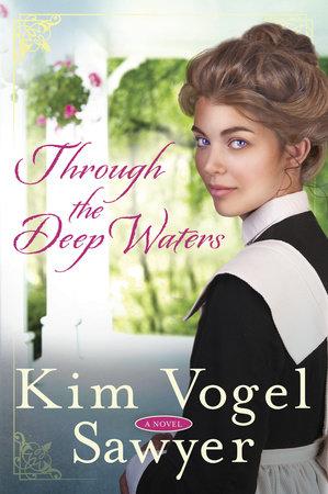 Through the Deep Waters by Kim Vogel Sawyer