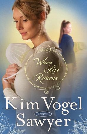 When Love Returns by Kim Vogel Sawyer
