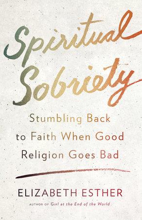 Spiritual Sobriety by Elizabeth Esther