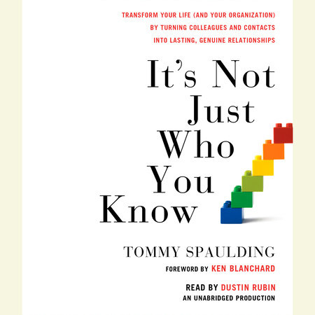 Its Not Just Who You Know By Tommy Spaulding Penguinrandomhouse