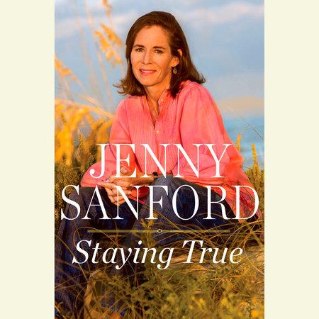Staying True by Jenny Sanford