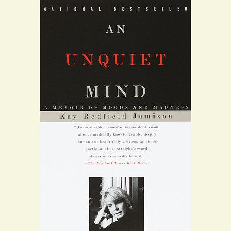 An Unquiet Mind by Kay Redfield Jamison
