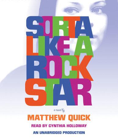 Sorta Like A Rock Star by Matthew Quick