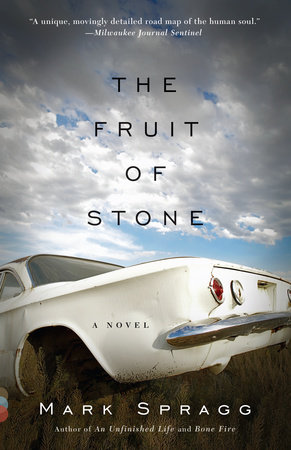The Fruit of Stone by Mark Spragg