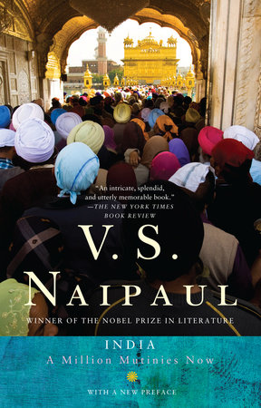 India: A Million Mutinies Now by V. S. Naipaul