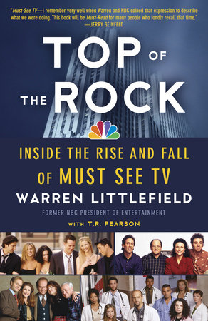 Top of the Rock by Warren Littlefield and T. R. Pearson