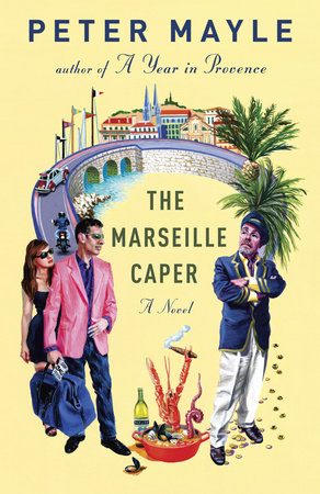 The Marseille Caper by Peter Mayle