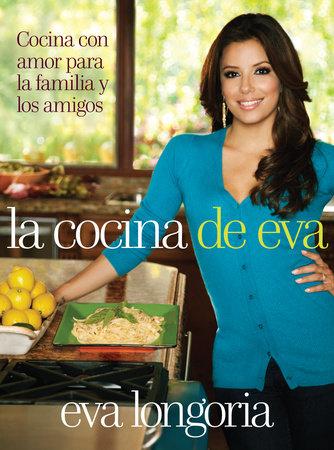 La cocina de Eva by Eva Longoria
