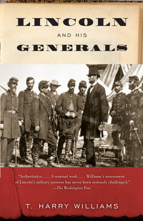 Lincoln and His Generals by T. Harry Williams