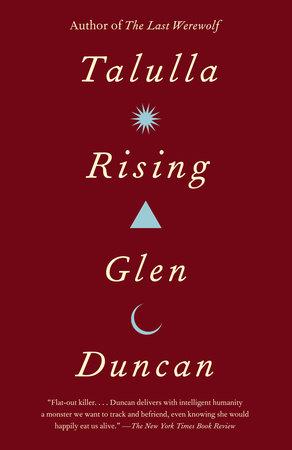 Talulla Rising by Glen Duncan