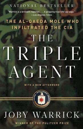 The Triple Agent by Joby Warrick