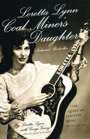 Loretta Lynn: Coal Miner's Daughter by Loretta Lynn and George Vecsey