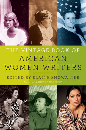 The Vintage Book of American Women Writers by Elaine Showalter