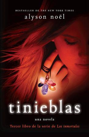 Tinieblas by Alyson Noel