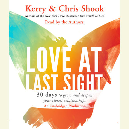 Love at Last Sight by Kerry Shook and Chris Shook