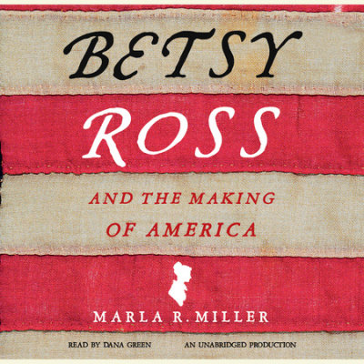 Betsy Ross and the Making of America cover
