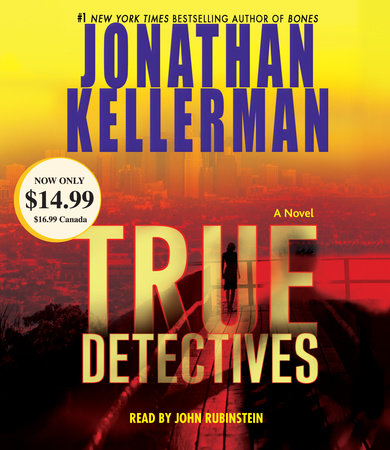 True Detectives by Jonathan Kellerman and John Rubinstein