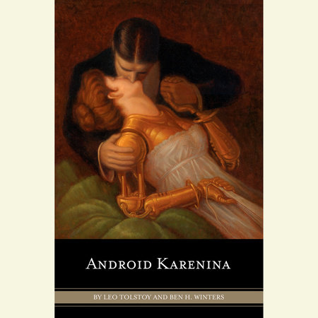 Android Karenina by Ben H. Winters