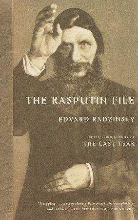 The Rasputin File by Edvard Radzinsky