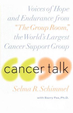 Cancer Talk by Selma R. Schimmel