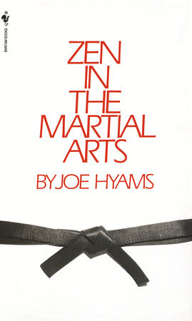 Zen In The Martial Arts By Joe Hyams Penguinrandomhouse Com Books