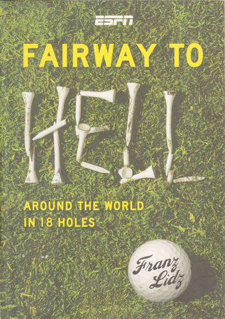 Fairway to Hell by Frank Lidz