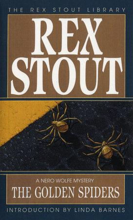 The Golden Spiders By Rex Stout Penguinrandomhouse Com Books
