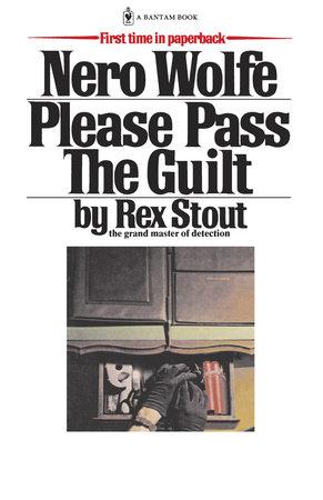 Please Pass the Guilt by Rex Stout