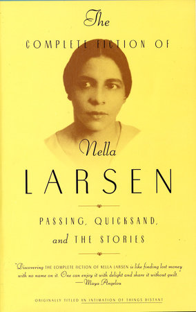The Complete Fiction of Nella Larsen by Nella Larsen