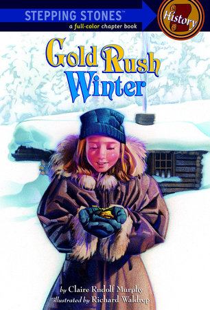 Gold Rush Winter by Claire Rudolf Murphy