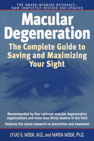 Macular Degeneration by Lylas G. Mogk, M.D. and Marja Mogk