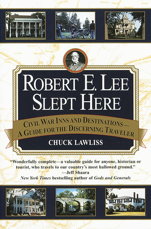 Robert E. Lee Slept Here by Chuck Lawliss