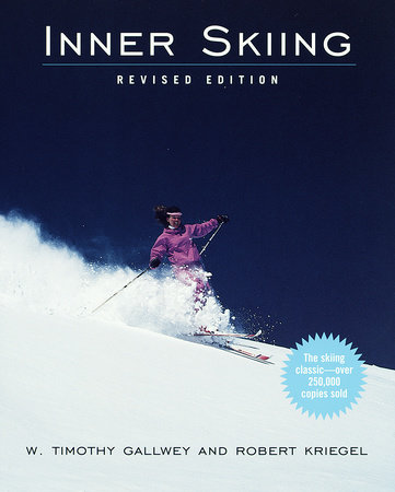 Inner Skiing by W. Timothy Gallwey