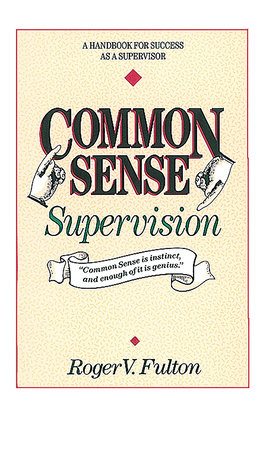 Common Sense Supervision by Roger Fulton and Fulton