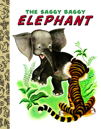 The Saggy Baggy Elephant by Kathryn Jackson, Byron Jackson and Gustaf Tenggren