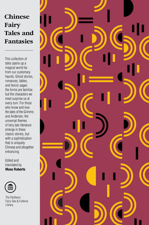 Chinese Fairy Tales and Fantasies by Moss Roberts