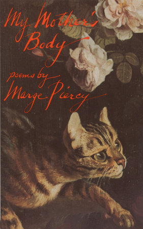 MY MOTHER'S BODY by Marge Piercy